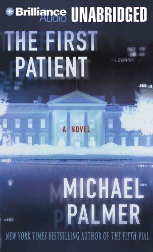 The First Patient: A Novel: Michael Palmer