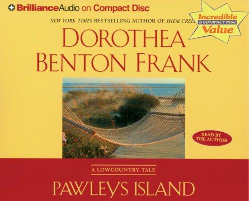 Pawleys Island by Dorothea Benton Frank 2006 CD Abridged