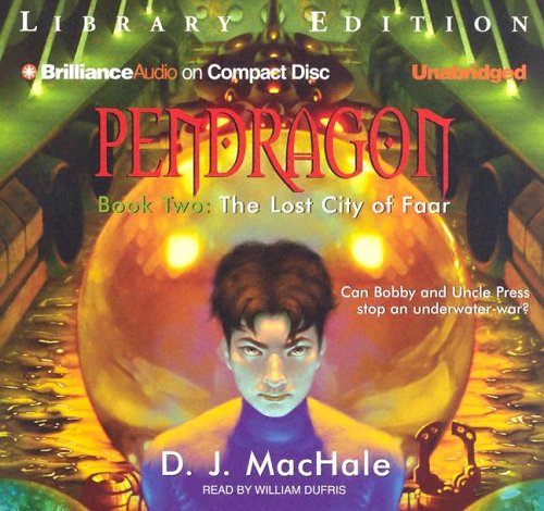 The Lost City of Faar (Pendragon Series): MacHale, D. J.
