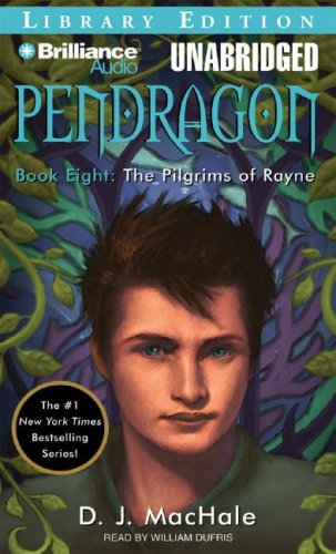 The Pilgrims of Rayne (Pendragon Series): MacHale, D. J.