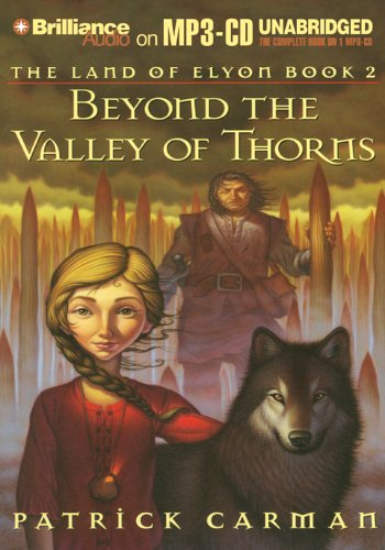 9781597374033: Beyond the Valley of Thorns (Land of Elyon Series)