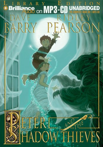 Peter and the Shadow Thieves (Starcatchers Series) (159737461X) by Dave Barry; Ridley Pearson