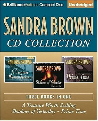 Sandra Brown CD Collection 2: A Treasure Worth Seeking, Shadows of Yesterday, Prime Time: Brown, ...