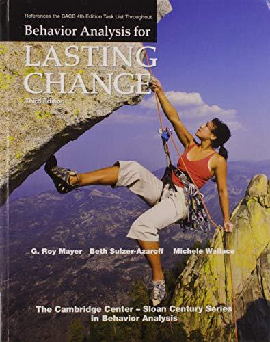 Behavior Analysis for Lasting Change, Third Edition: G. Roy Mayer;