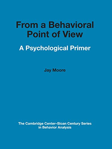 9781597380553: From a Behavioral Point of View: A Psychological Primer