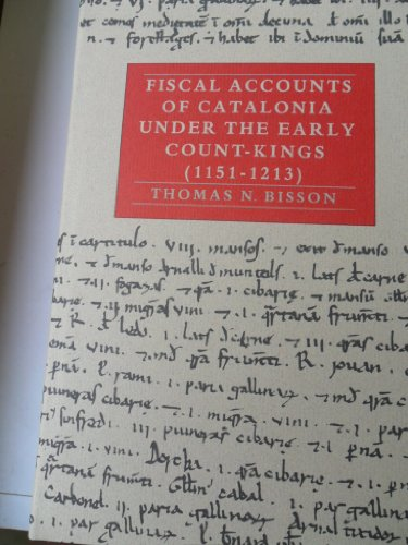 9781597400916: Fiscal Accounts of Catalonia Under the Early Count-Kings (1151-1213), Volume II: Accounts, Related Records, and Indices