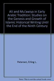 Ali and Muawiya in Early Arabic Tradition: Studies on the Genesis and Growth of Islamic Historical ...