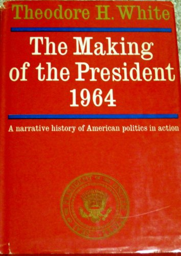 9781597401531: The Making of the President 1964