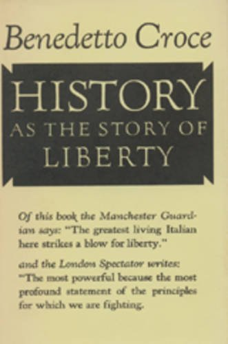 9781597403436: History as the Story of Liberty