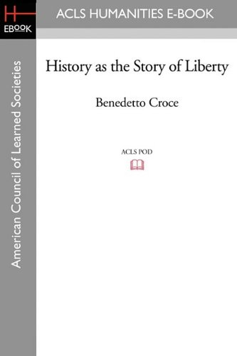 9781597403443: History as the Story of Liberty