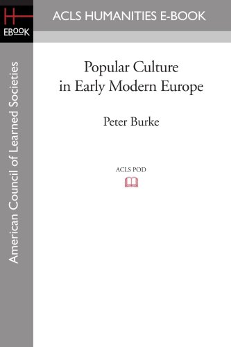 Popular Culture in Early Modern Europe (ACLS: Burke, Peter