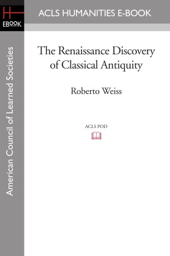 9781597403771: The Renaissance Discovery of Classical Antiquity (Acls History E-book Project: Reprint Series)