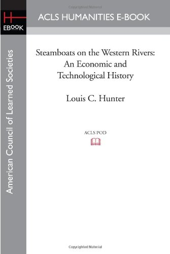 9781597404099: Steamboats on the Western Rivers: An Economic and Technological History