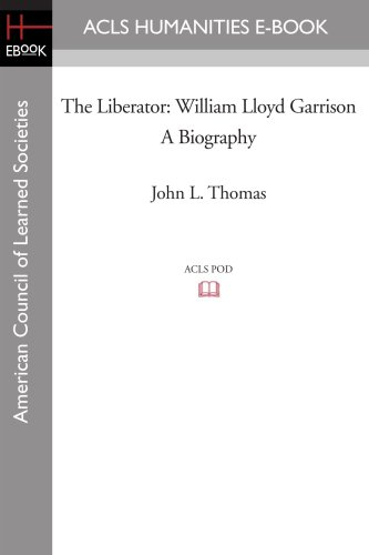 9781597404372: The Liberator: William Lloyd Garrison A Biography