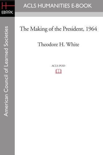 9781597404440: The Making of the President 1964
