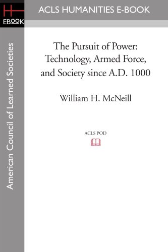 9781597404471: The Pursuit of Power: Technology, Armed Force, and Society since A.D. 1000