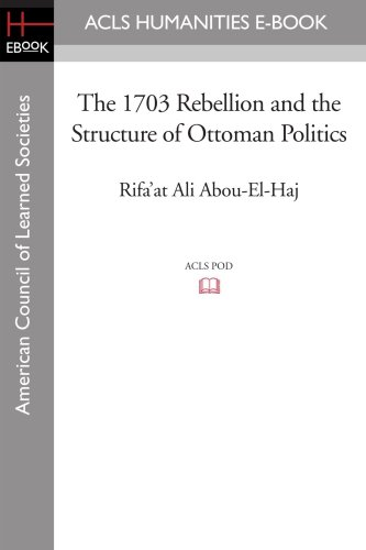 9781597404488: The 1703 Rebellion and the Structure of Ottoman Politics