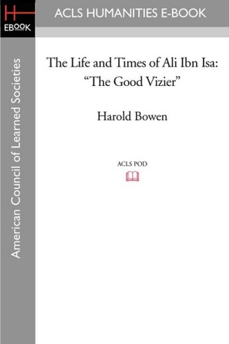 9781597404518: The Life and Times of Ali Ibn ISA: The Good Vizier