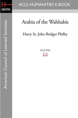 Arabia of the Wahhabis: Harry St John B Philby