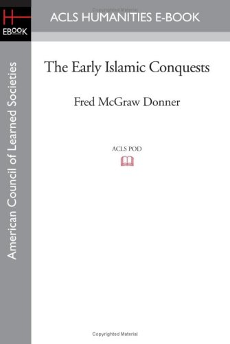 9781597404587: The Early Islamic Conquests (Acls History E-book Project Reprints)