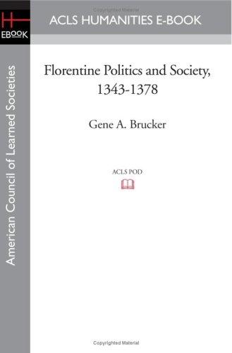 Florentine Politics and Society, 1343-1378: Gene A. Brucker