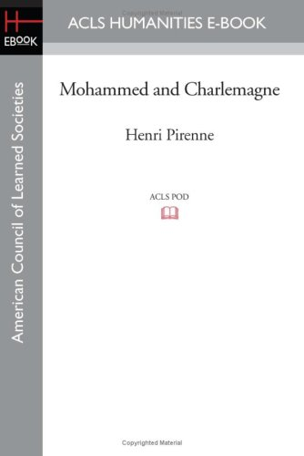 Mohammed and Charlemagne (American Council of Learned: Pirenne, Henri