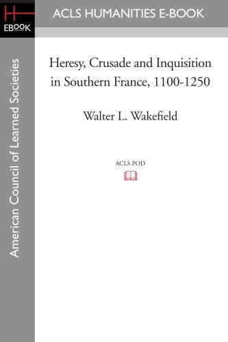 9781597404907: Heresy, Crusade and Inquisition in Southern France, 1100-1250