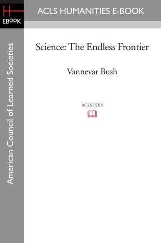 9781597404914: Science: The Endless Frontier (ACLS History E-Book Project Reprint)