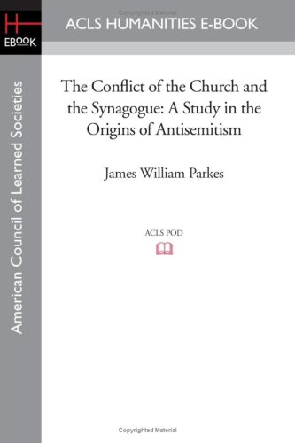 9781597405041: The Conflict of the Church and the Synagogue: A Study in the Origins of Antisemitism (Acls History E-book Project Reprint Series)