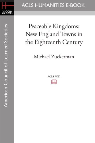 9781597405324: Peaceable Kingdoms: New England Towns in the Eighteenth Century