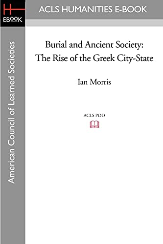 9781597405355: Burial and Ancient Society: The Rise of the Greek City-State
