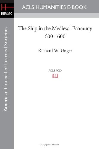 9781597405409: The Ship in the Medieval Economy 600-1600