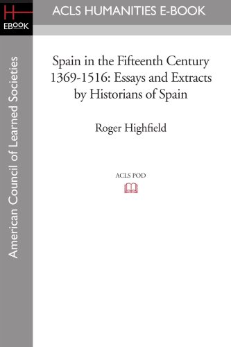 9781597405447: Spain in the Fifteenth Century 1369-1516: Essays and Extracts by Historians of Spain