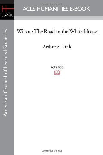 9781597405492: Wilson: The Road to the White House