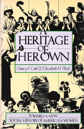 9781597405539: A Heritage of Her Own: Toward a New Social History of American Women (Acls History E-Book Project Reprint Series)
