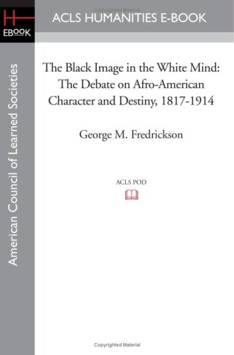 9781597405546: The Black Image in the White Mind: The Debate on Afro-American Character and Destiny, 1817-1914