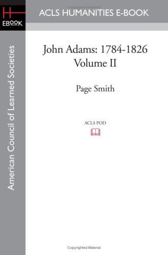 John Adams: 1784-1826 Volume II (1597405639) by Page Smith