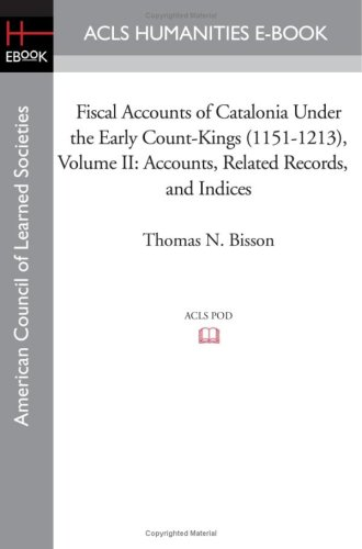 9781597405713: Fiscal Accounts of Catalonia Under the Early Count-Kings (1151-1213) Volume II: Accounts, Related Records, and Indices