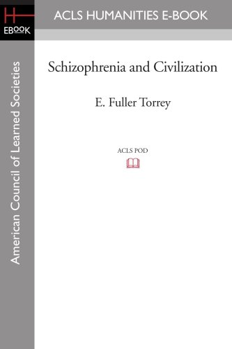 Schizophrenia and Civilization (American Council of Learned Societies): E. Fuller Torrey