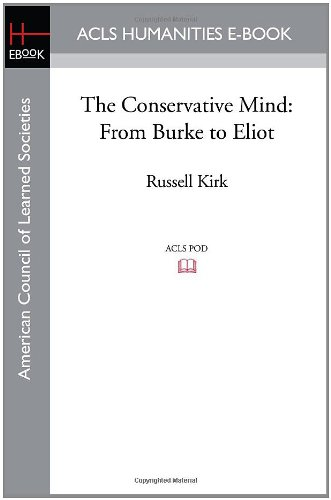 9781597405751: The Conservative Mind: From Burke to Eliot (Acls History E-book Project Reprint Series)