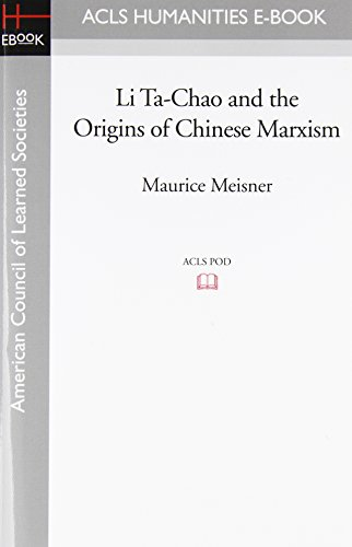 9781597405942: Li Ta-Chao and the Origins of Chinese Marxism (ACLS Humanities E-Book)