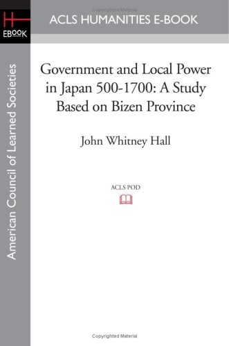 9781597405959: Government and Local Power in Japan 500-1700: A Study Based on Bizen Province