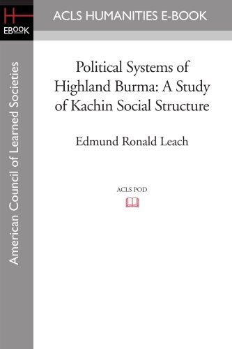 9781597406031: Political Systems of Highland Burma: A Study of Kachin Social Structure (London School of Economics Monographs on Social Anthropology)