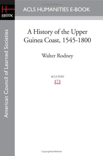 A History of the Upper Guinea Coast,: Rodney, Walter