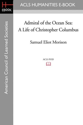 9781597406192: Admiral of the Ocean Sea: A Life of Christopher Columbus
