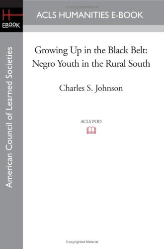 Growing Up in the Black Belt: Negro Youth in the Rural South: Charles S. Johnson