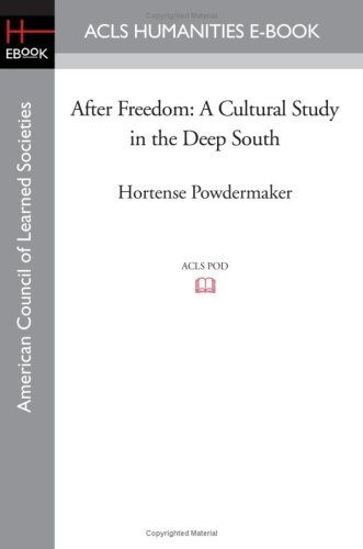 After Freedom: A Cultural Study in the Deep South: Powdermaker, Hortense