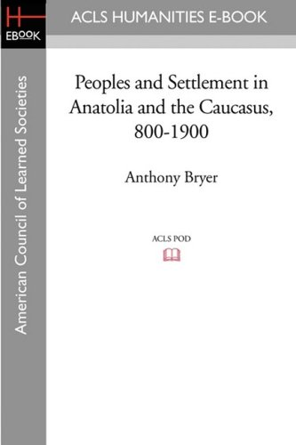 9781597406345: Peoples and Settlement in Anatolia and the Caucasus, 800-1900