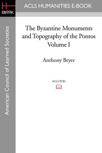 9781597406352: The Byzantine Monuments and Topography of the Pontos, Volume I