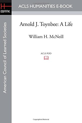 9781597406406: Arnold J. Toynbee: A Life